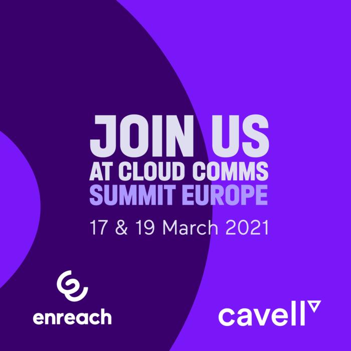 Enreach participe au Cavell's Cloud Comms Summit Europe - 17 & 18 Mars